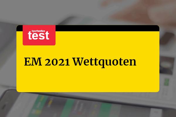 EM 2021 Quoten